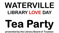 Waterville Library Love Day - Tea Party!